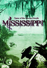 Mississipi, Tales of the Spooky South : Mississippi [2011]