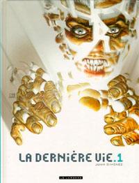 La dernière vie [#1 - 2011]