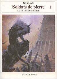 La Compagnie noire : Cycle de la Pierre Scintillante : Soldats de pierre #4 [2006]