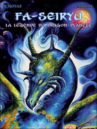 Fa-Seiryu : La légende du dragon-planète [#1 - 2009]