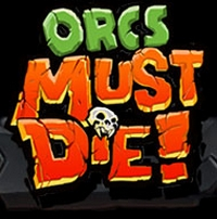 Orcs Must Die ! [2011]