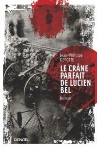 Le Crâne parfait de Lucien Bel [2012]