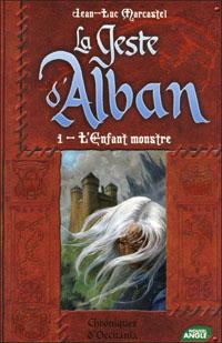 La geste d'Alban : L'enfant monstre [2011]