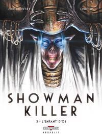 Showman Killer : L'Enfant d'or [#2 - 2012]