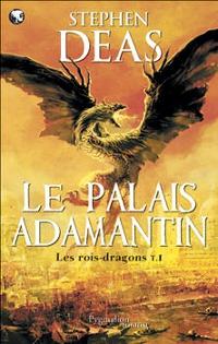 Les Rois-dragons : Le Palais adamantin #1 [2009]