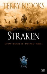 Le Haut Druide de Shannara : Straken tome 3 [2011]