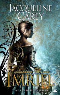 Imriel : La grâce de Kushiel #3 [2011]
