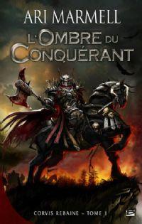 Corvis Rebaine : L'ombre du conquérant #1 [2011]