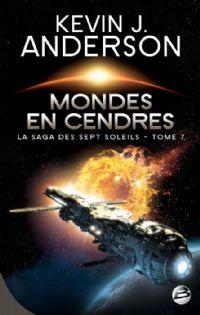 La Saga des Sept Soleils : Mondes en cendres #7 [2011]