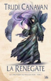 Le Magicien Noir : Les chroniques du Magicien Noir : La renégate [#2 - 2011]