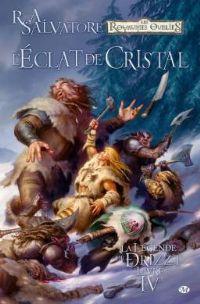 Les Royaumes oubliés : La Légende de Drizzt : L'éclat de cristal [#4 - 2010]