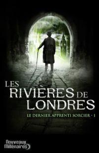 Les Rivières de Londres : Le Dernier apprenti sorcier [#1 - 2012]