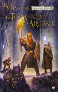 Les Royaumes oubliés : La Légende de Drizzt : Les torrents d'argent #5 [2012]