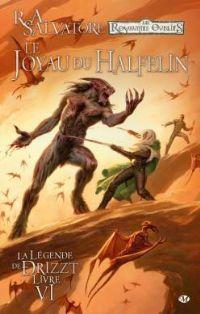 Les Royaumes oubliés : La Légende de Drizzt : Le joyau du halfelin #6 [2011]
