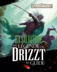 Les Royaumes oubliés : La légende de Drizzt - Le Guide [2010]