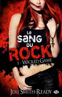 Le sang du rock : Wicked Game [#1 - 2012]