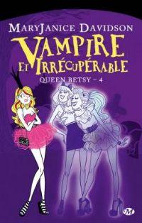 Queen Betsy : Vampire et irrecupérable #4 [2011]