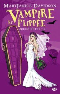 Queen Betsy : Vampire et flippée #6 [2012]