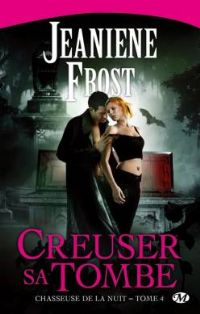 La Chasseuse de la nuit : Creuser sa tombe #4 [2011]