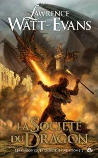 Les Chroniques d'obsidienne : La société du dragon #2 [2009]