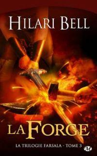 La Trilogie de Farsala : La forge [#3 - 2010]