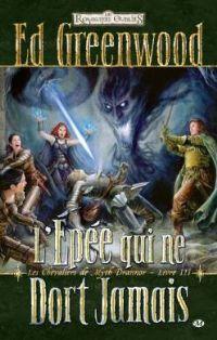 Les Royaumes oubliés : Les chevaliers de Myth Drannor : L'épée qui ne dort jamais [#3 - 2011]
