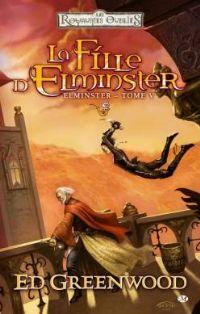 Les Royaumes oubliés : La Séquence d'Elminster : La fille d'Elminster #5 [2011]