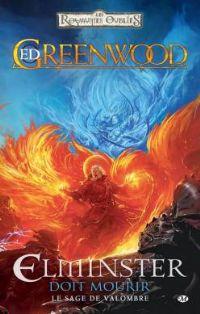 Les Royaumes oubliés : Le sage de Valombre : Elminster doit mourir #1 [2011]