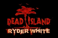 Dead Island : Ryder White - PS3