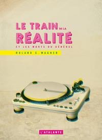 Rêves de Gloire : Le Train de la réalité et les morts du général [2012]