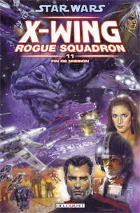 Star Wars : X-Wing Rogue Squadron 11. Fin de mission [#11 - 2012]
