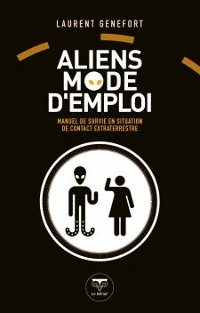 Points chauds : Aliens mode d'emploi - Manuel de survie en situation de contact extraterrestre [2012]