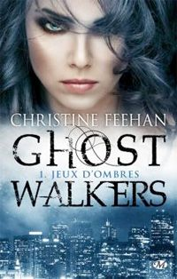 Ghost Walkers : Jeux d'ombres #1 [2011]