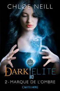 Dark Elite : La marque de l'ombre #2 [2012]