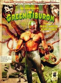 Luchadores : Las historietas de Green Tiburon : Green Tiburon contre la pieuvre carnivore de Santa Zanya #1 [2011]