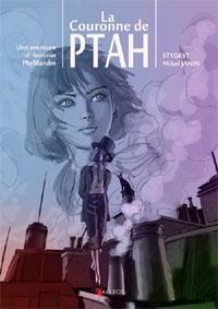 Une aventure d'Antonin Phylifandre : La Couronne de Ptah [#1 - 2012]