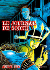 Junji Ito Collection : Le Journal de Soïchi [tome 4 - 2009]