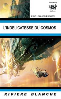 L'Indélicatesse du Cosmos [2011]