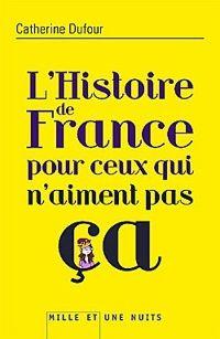 L'Histoire de France pour ceux qui n'aiment pas ça [2012]