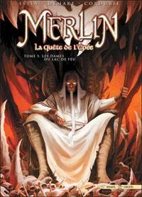 Légendes arthuriennes : Merlin, la quête de l'épée : Les dames du lac de feu tome 5 [2012]