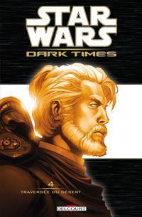 Star Wars : Dark Times 4. Traversée du désert #4 [2012]