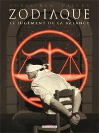 Zodiaque : Le Jugement de la Balance [#7 - 2012]