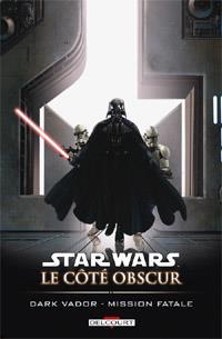 Star Wars : Le Côté Obscur : Dark Vador - Mission fatale [#12 - 2012]