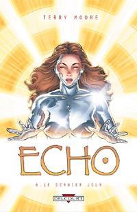 Echo : Le Dernier jour #6 [2012]