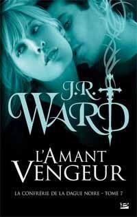 La confrérie de la dague noire : L'amant vengeur #7 [2012]