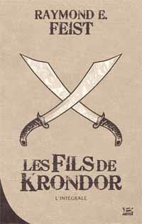 Les Nouvelles Chroniques de Krondor : Les fils de Krondor - L'intégrale [2012]