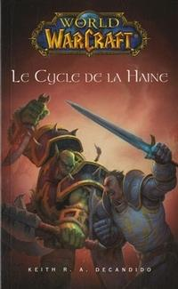 World of Warcraft : Le Cycle de la Haine [2010]