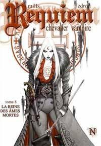 Requiem - Chevalier vampire : La reine des âmes mortes #8 [2008]