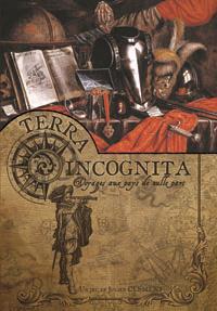 Terra Incognita : Voyages aux pays de nulle part : Livre 4 : Sérendipité et Prodiges