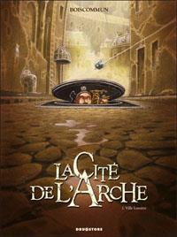 La cité de l'Arche : Ville Lumière [#1 - 2010]